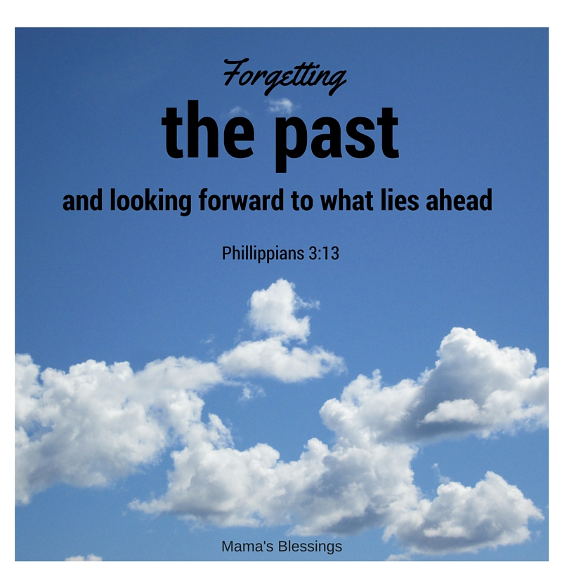 forgetting the past and looking ahead